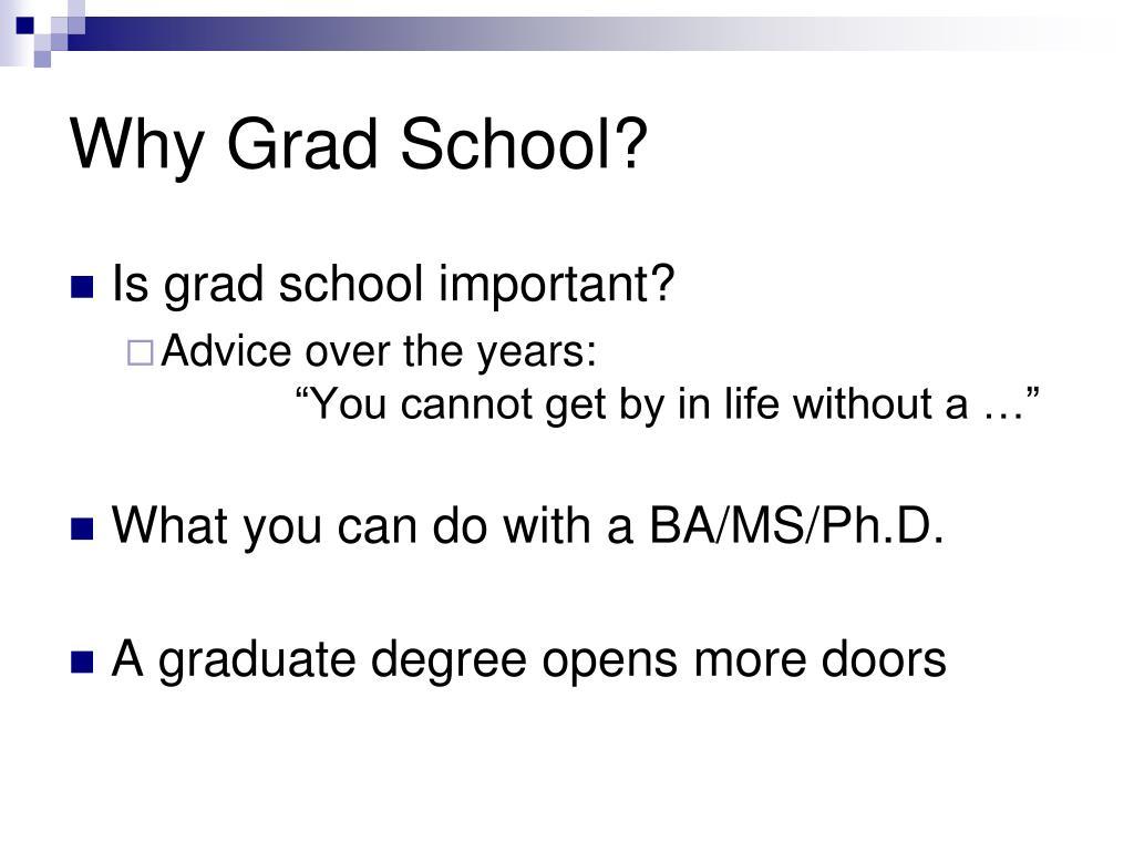 Why Grad School?