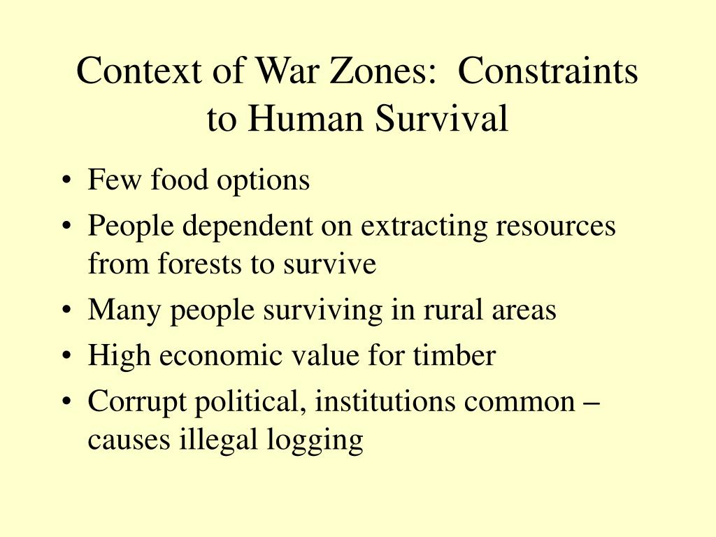 Context of War Zones:  Constraints to Human Survival