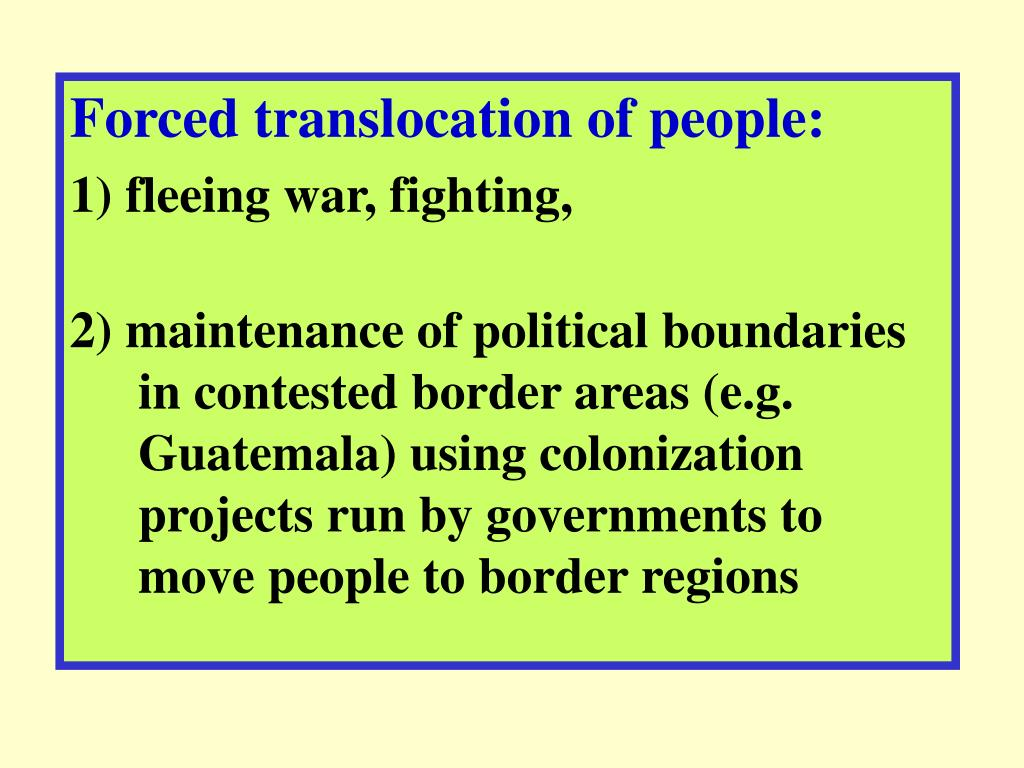 Forced translocation of people: