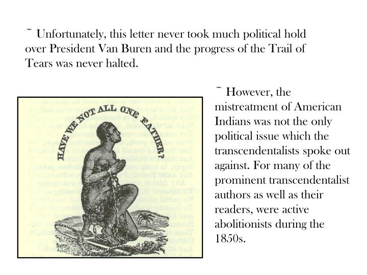 ~ Unfortunately, this letter never took much political hold over President Van Buren and the progress of the Trail of Tears was never halted.