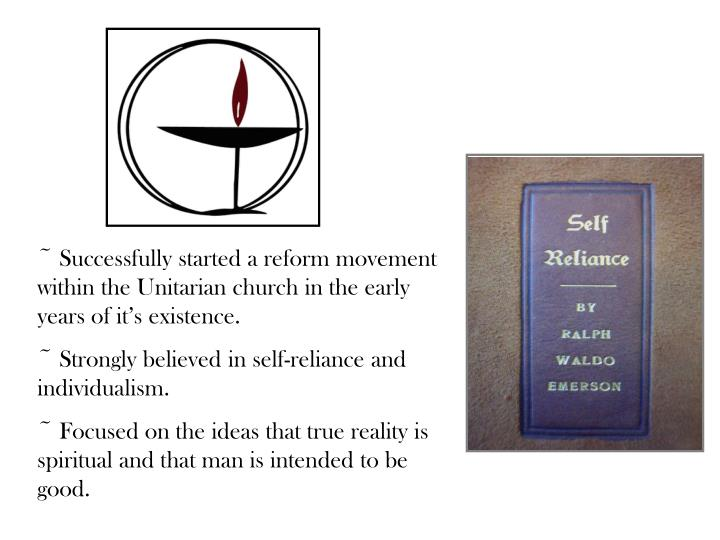 ~ Successfully started a reform movement within the Unitarian church in the early years of it's ex...