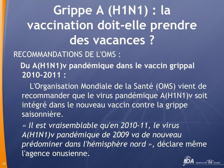 Grippe A (H1N1) : la vaccination doit-elle prendre des vacances ?