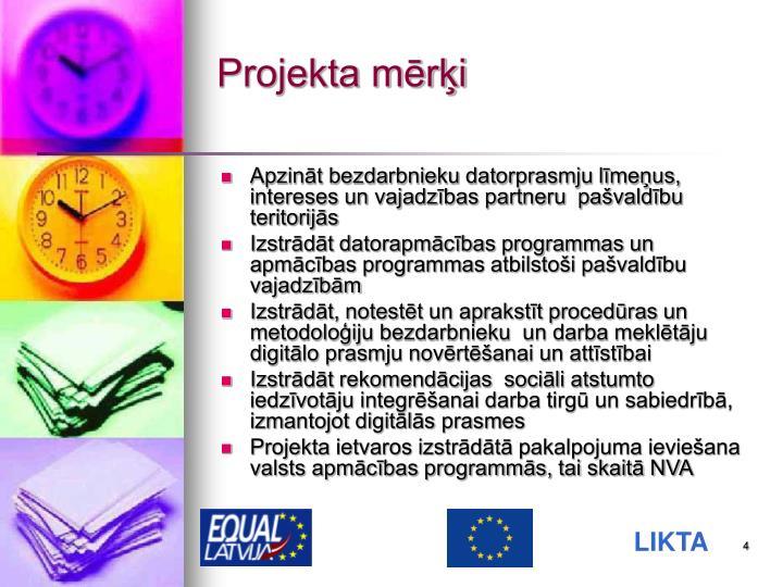 Projekta mērķi