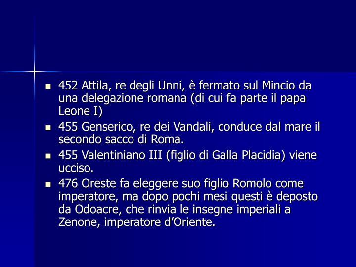 452 Attila, re degli Unni, è fermato sul Mincio da una delegazione romana (di cui fa parte il papa Leone I)