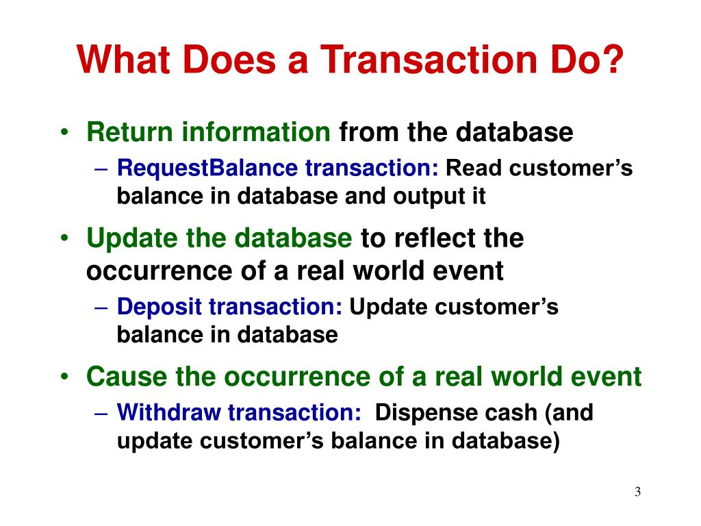 What Does a Transaction Do?