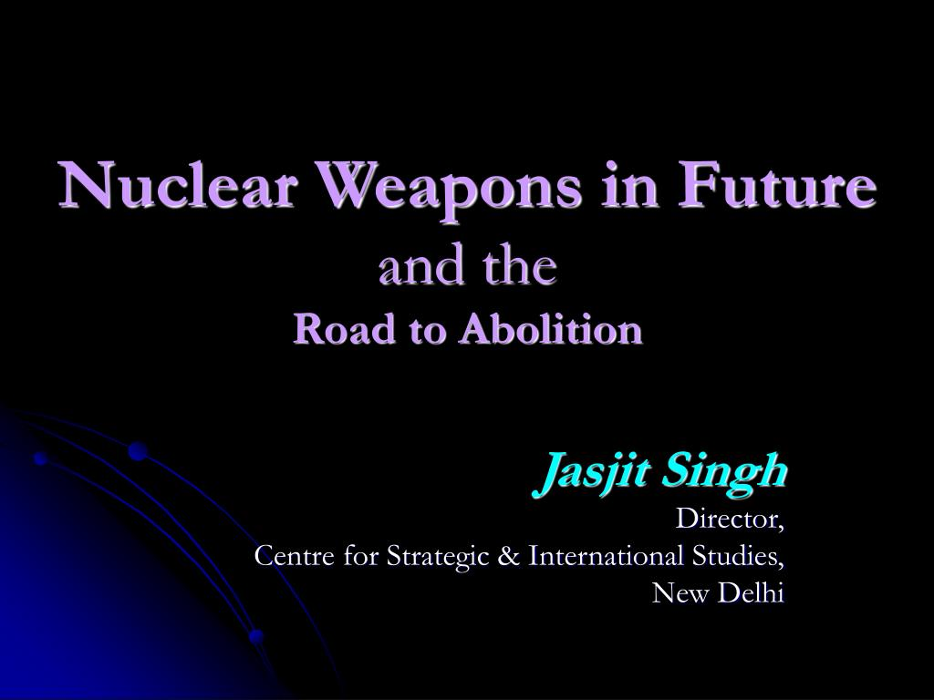 Nuclear Weapons in Future