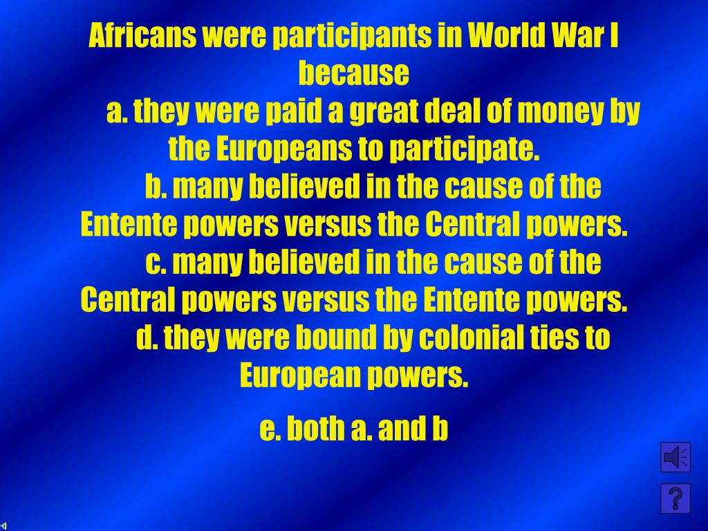 Africans were participants in World War I because