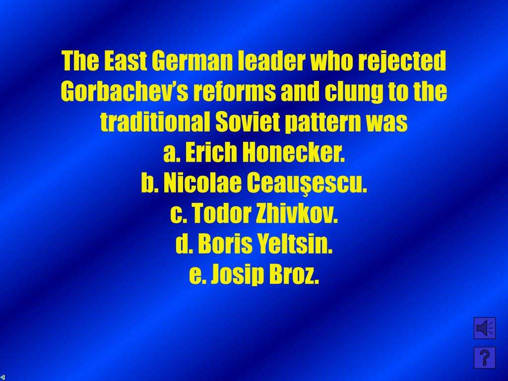 The East German leader who rejected Gorbachev's reforms and clung to the traditional Soviet pattern was