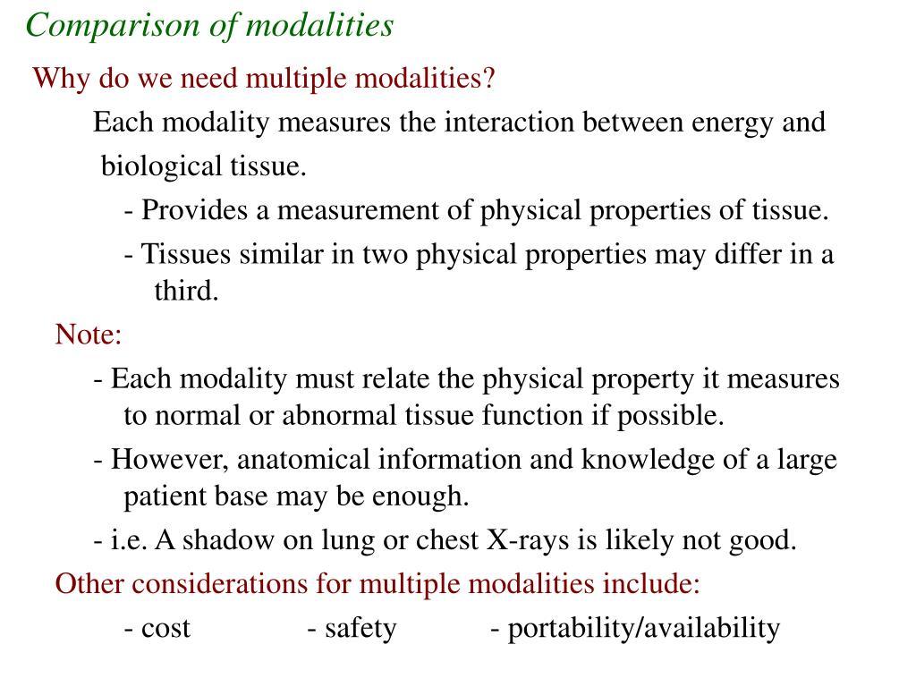 Comparison of modalities
