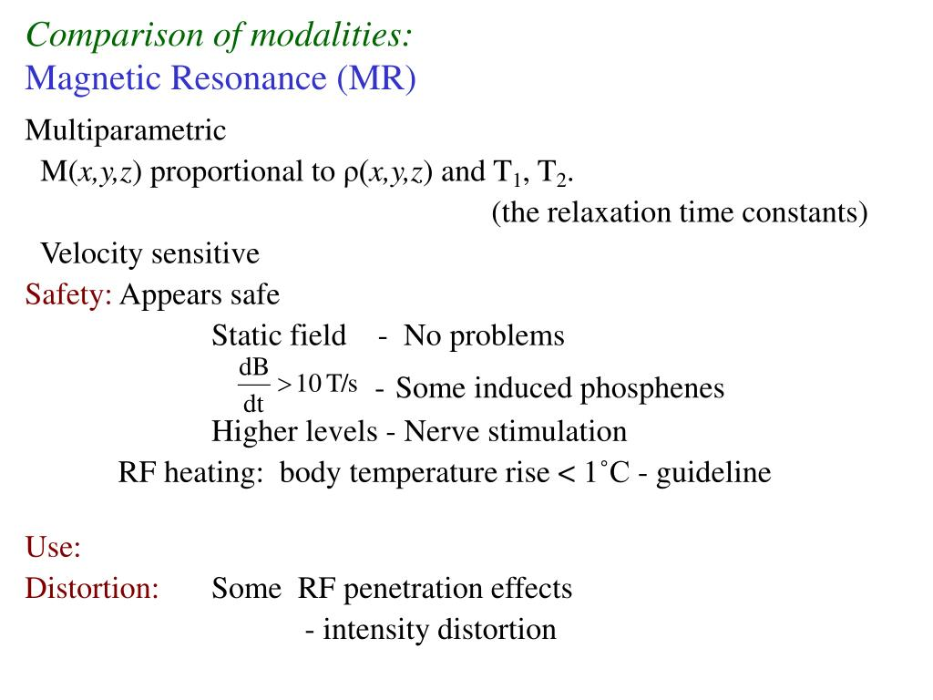 Comparison of modalities: