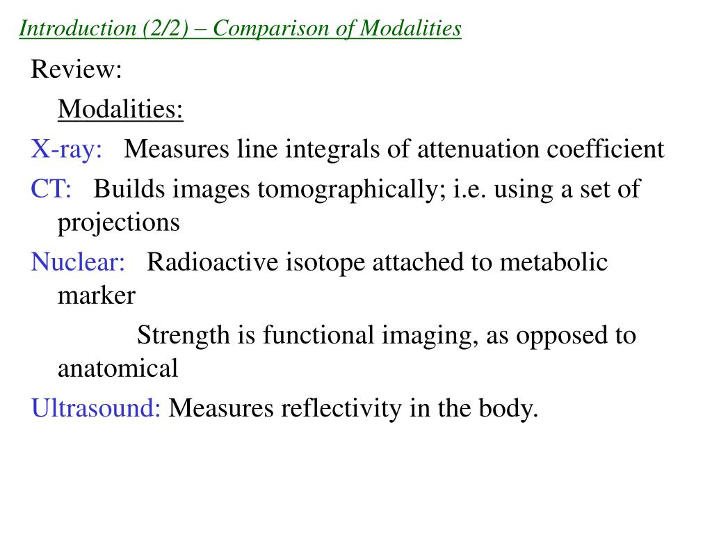 Introduction (2/2) – Comparison of Modalities