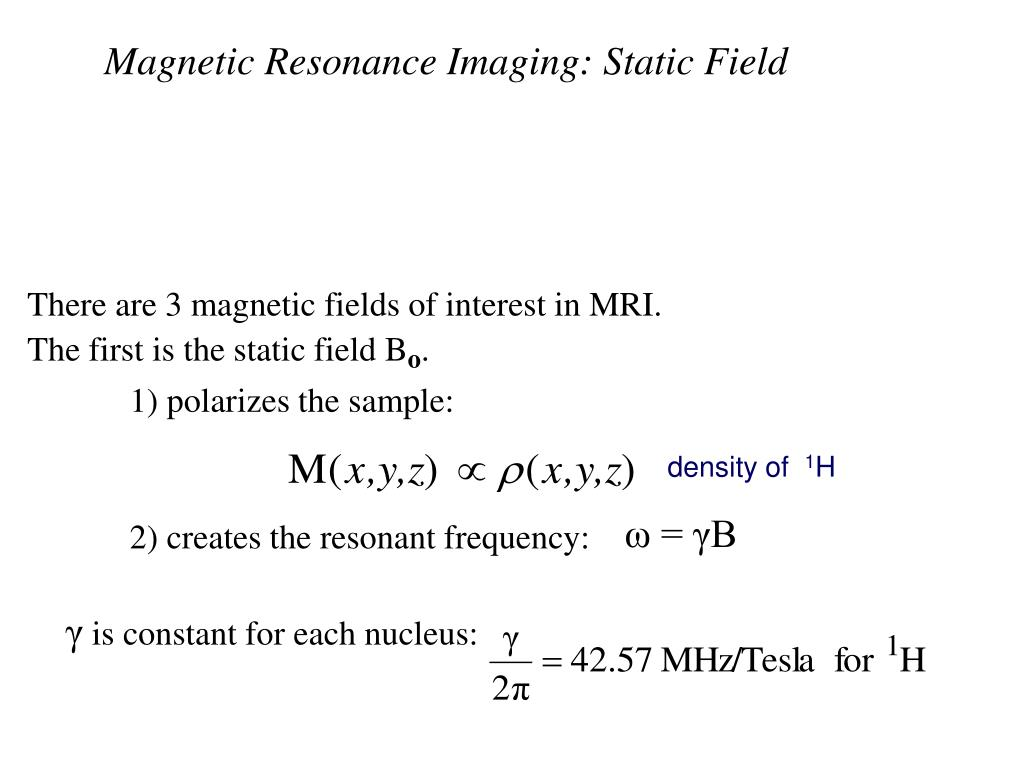 Magnetic Resonance Imaging: Static Field