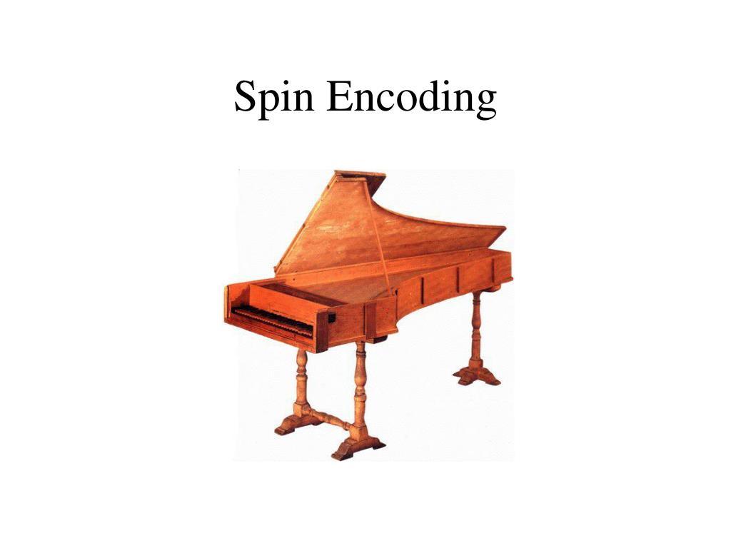 Spin Encoding