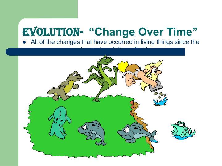Evolution-