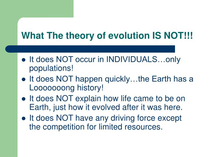 What The theory of evolution IS NOT!!!