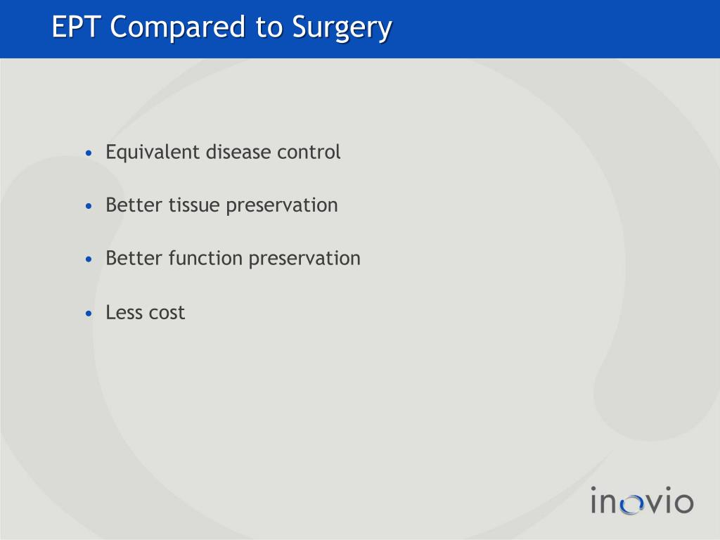 EPT Compared to Surgery