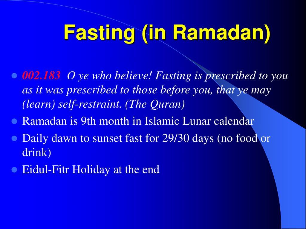 Fasting (in Ramadan)