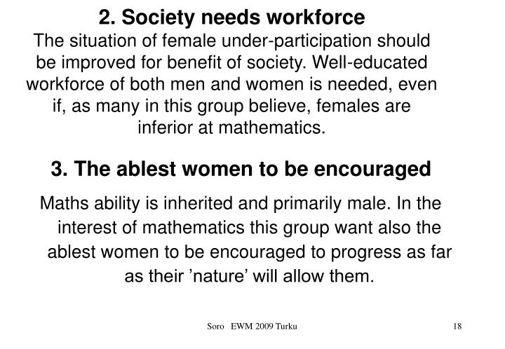 2. Society needs workforce