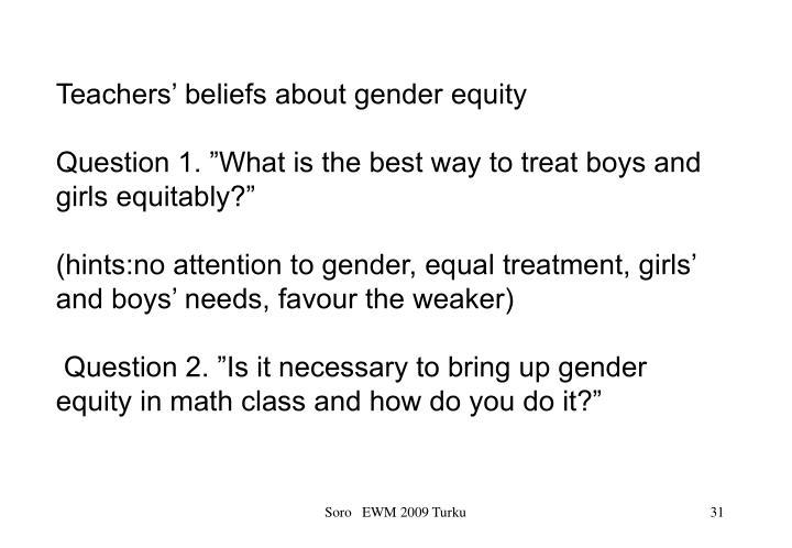 Teachers' beliefs about gender equity