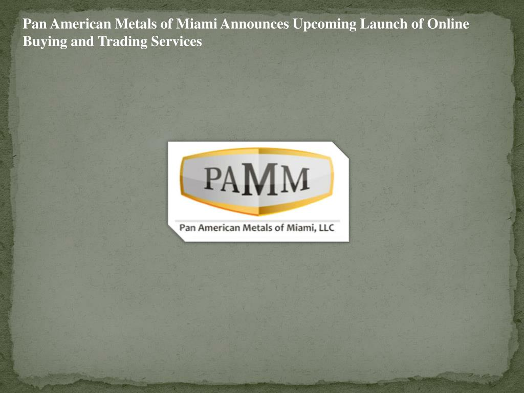 Pan American Metals of Miami Announces Upcoming Launch of Online Buying and Trading Services