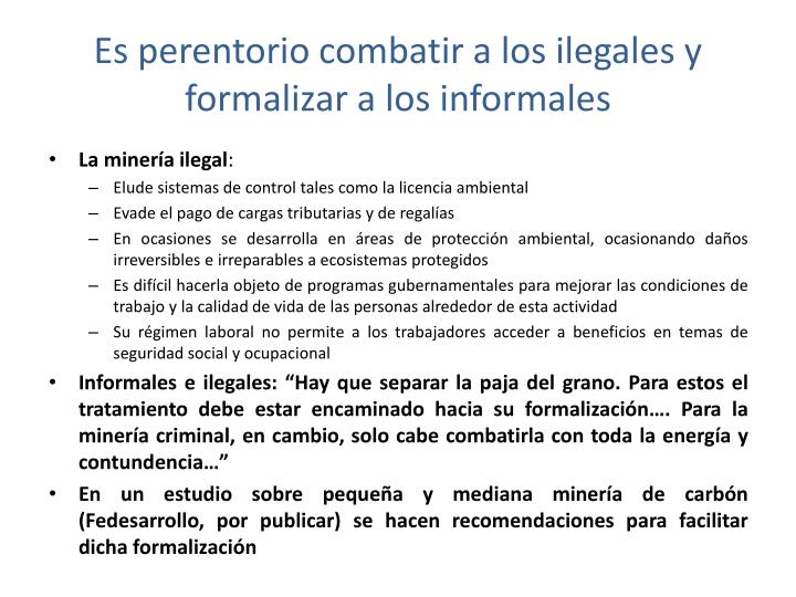 Es perentorio combatir a los ilegales y formalizar a los informales