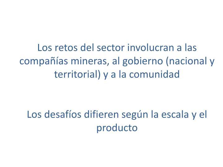 Los retos del sector involucran a las compañías mineras, al gobierno (nacional y territorial) y a la comunidad
