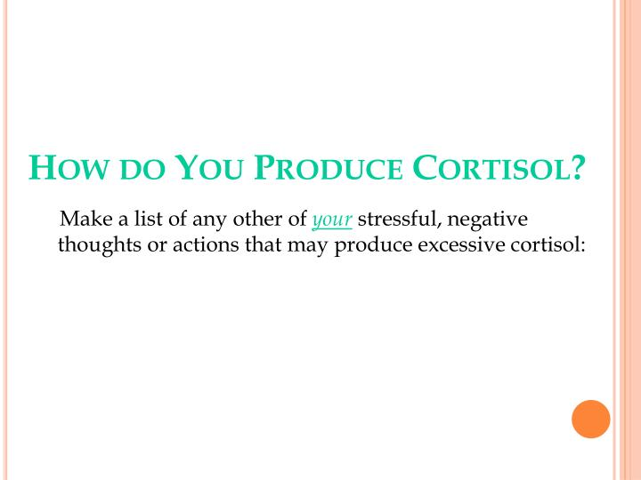 How do You Produce Cortisol?