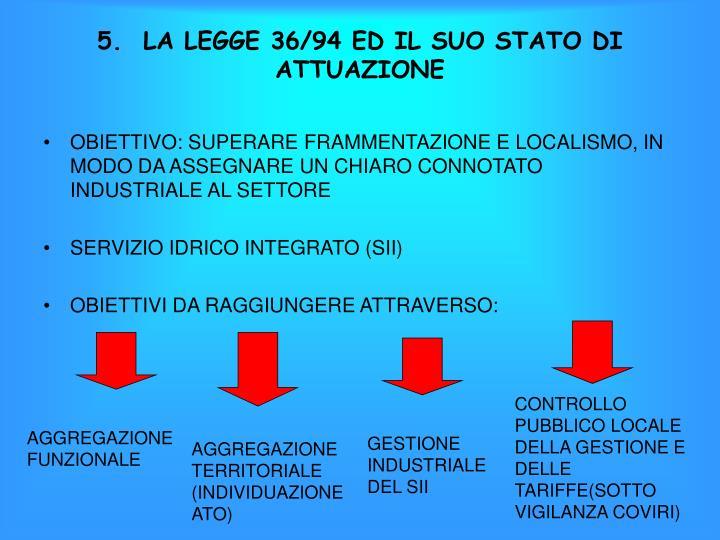 5.  LA LEGGE 36/94 ED IL SUO STATO DI ATTUAZIONE