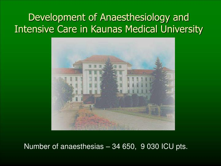 Development of Anaesthesiology and Intensive Care in Kaunas Medical University