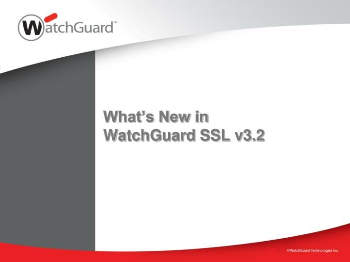 What s new in watchguard ssl v3 2