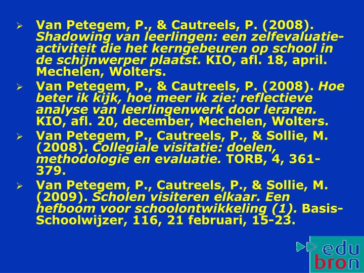 Van Petegem, P., & Cautreels, P. (2008).
