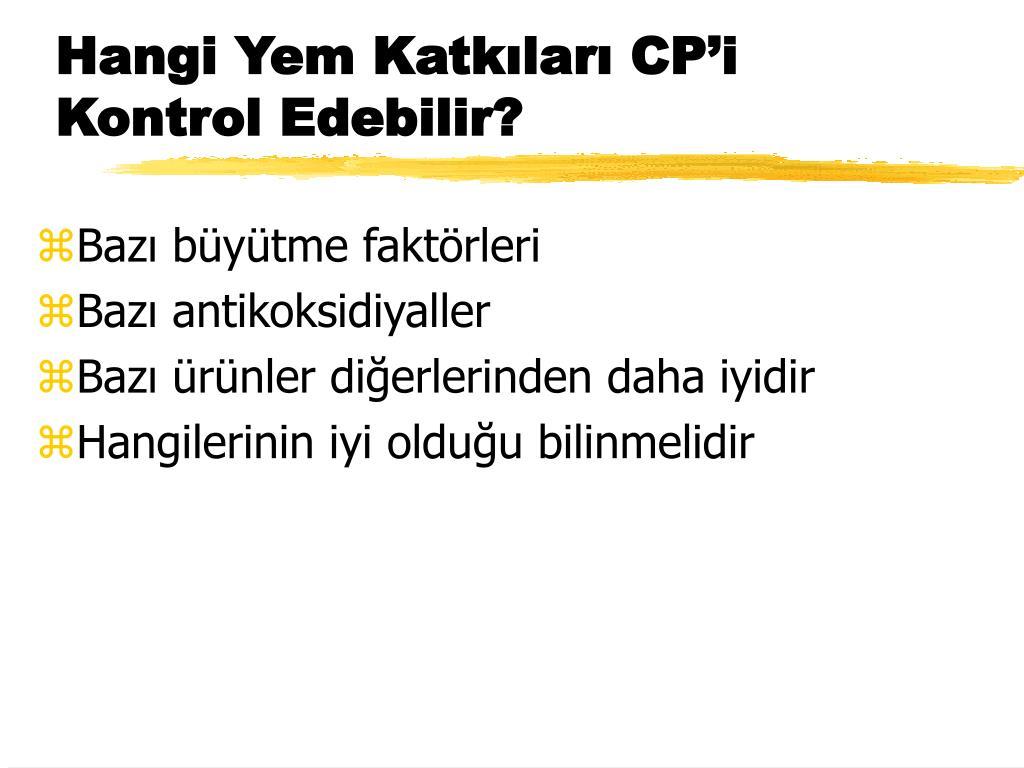 Hangi Yem Katkıları CP'i Kontrol Edebilir?