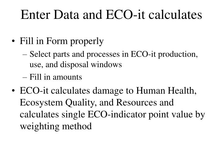 Enter Data and ECO-it calculates