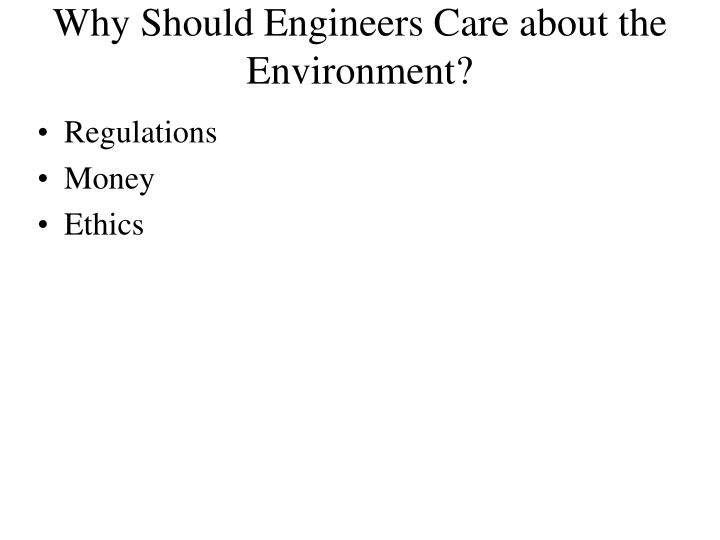 Why Should Engineers Care about the Environment?