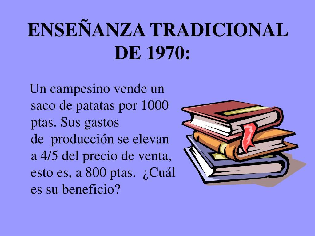 ENSEÑANZA TRADICIONAL DE 1970: