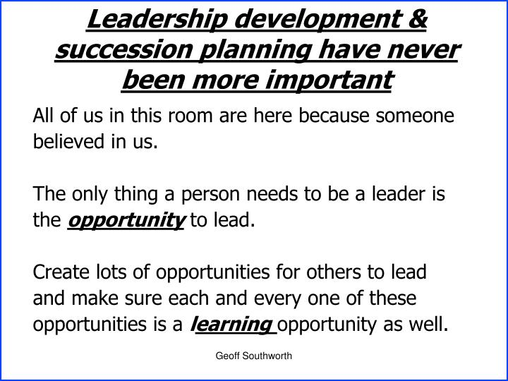 Leadership development & succession planning have never