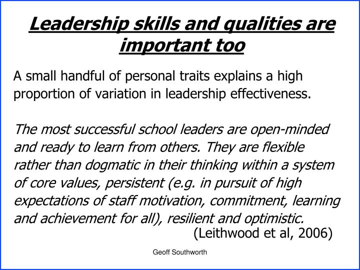 Leadership skills and qualities are important too