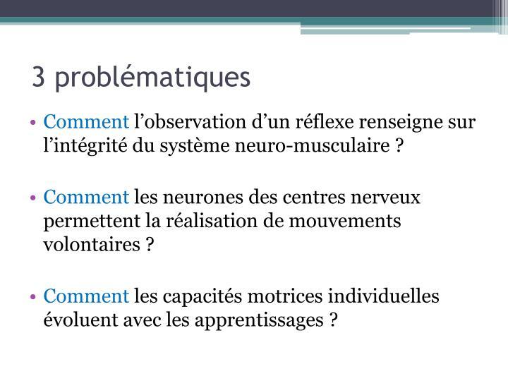 3 problématiques