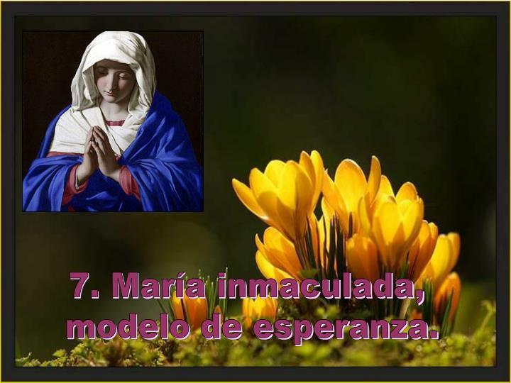 7. María inmaculada,