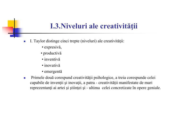 I.3.Niveluri ale creativităţii