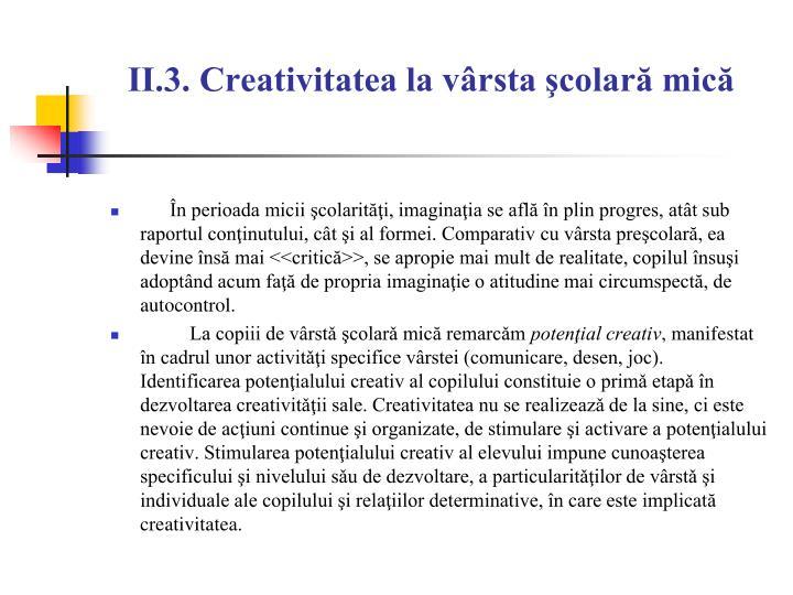 II.3. Creativitatea la vârsta şcolară mică
