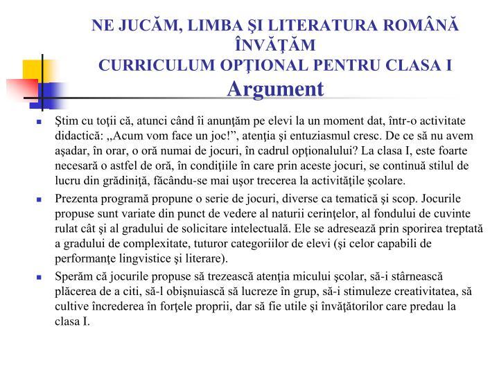 NE JUCĂM, LIMBA ŞI LITERATURA ROMÂNĂ ÎNVĂŢĂM