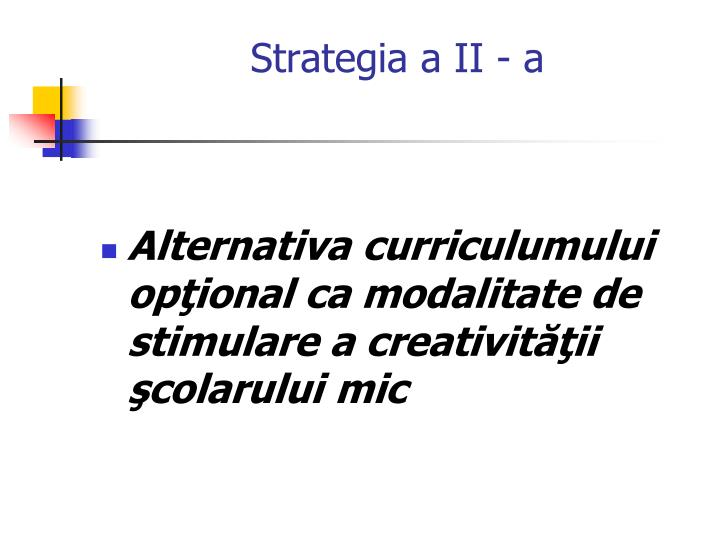 Strategia a II - a