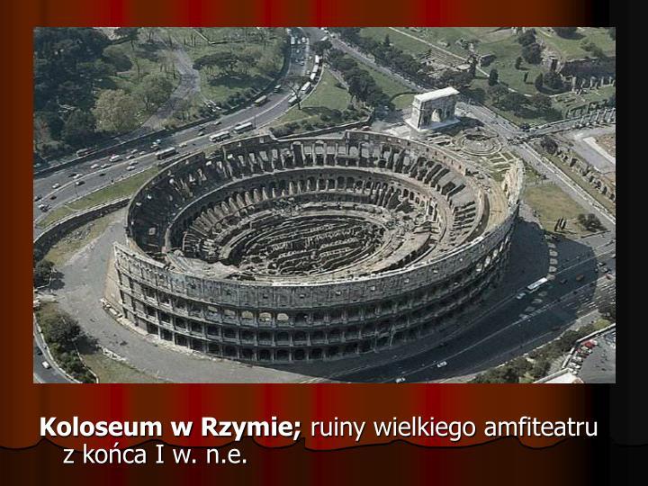 Koloseum w Rzymie;