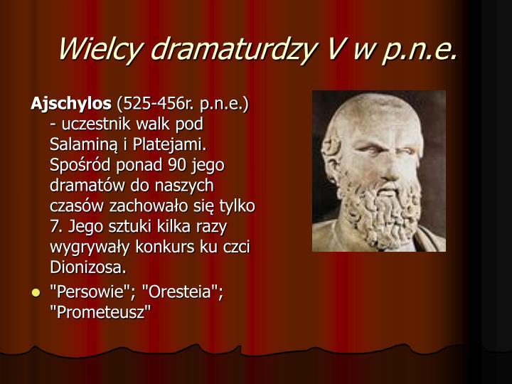 Wielcy dramaturdzy V w p.n.e.
