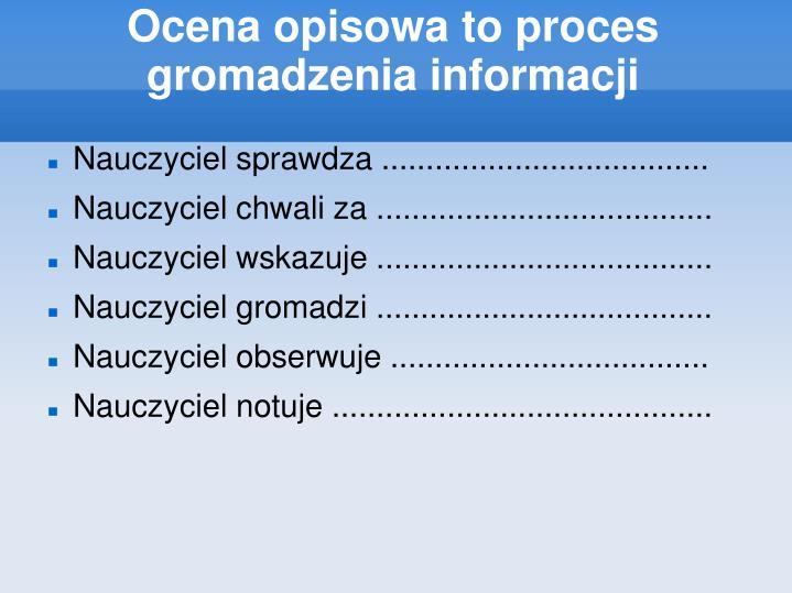 Ocena opisowa to proces gromadzenia informacji