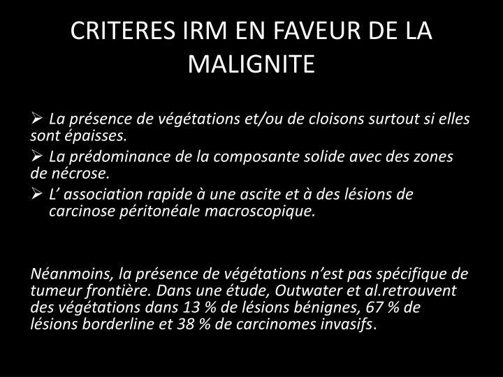 CRITERES IRM EN FAVEUR DE LA MALIGNITE