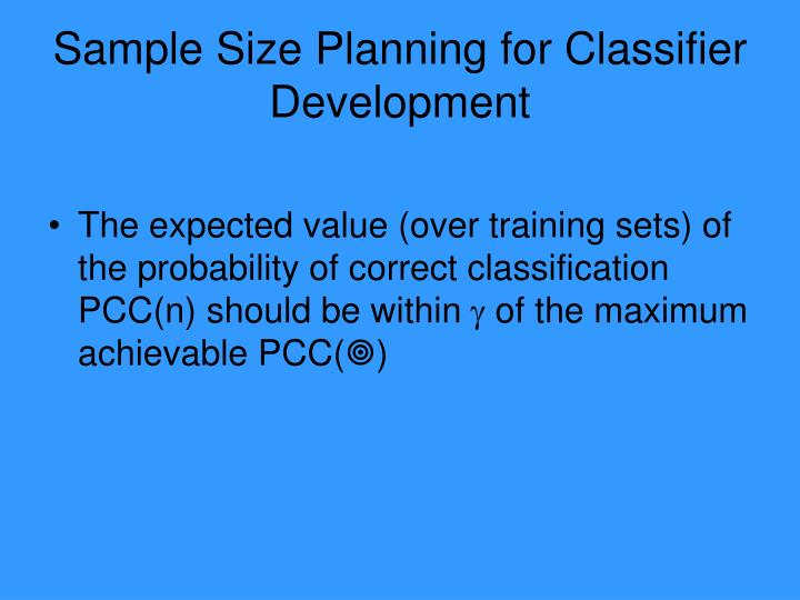 Sample Size Planning for Classifier Development