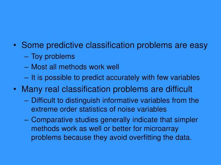 Some predictive classification problems are easy