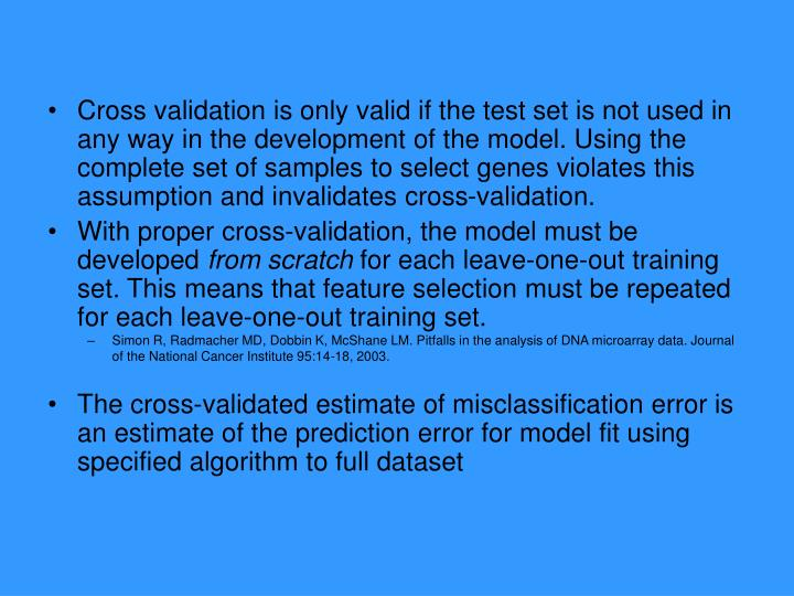 Cross validation is only valid if the test set is not used in any way in the development of the model. Using the complete set of samples to select genes violates this assumption and invalidates cross-validation.